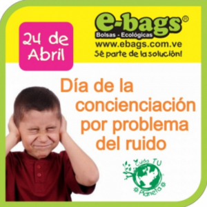 International Noise Awareness Day bolsas ecologicas ebags publicidad