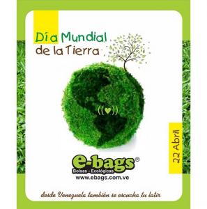 22 de Abril día Mundial de La Tierra bolsas ecologicas ebags publicidad