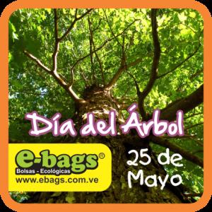 Día del Árbol 2014 / 25 Mayo bolsas ecologicas ebags publicidad